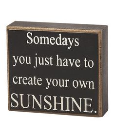 'Create Your Own Sunshine' Box Sign