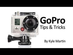 GoPro Tips and Tricks