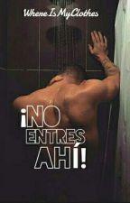 ¡No Entres Ahí! [1° TEMPORADA] «EDITANDO» de WhereIsMyClothes