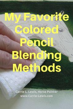My Favorite Colored Pencil Blending Methods