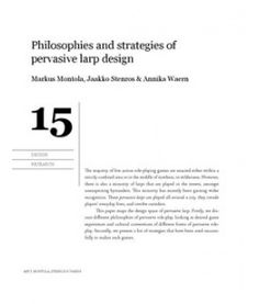 "Chapter: ""Philosophies and strategies of pervasive larp design"" by Markus Montola, Jaakko Stenros & Annika Waern."