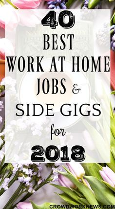 40 Legitimate Work-at-Home Jobs & Side Gigs for 2018