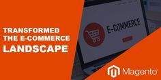 Magento Features that Transformed the e-Commerce Landscape Shopping Games, General Data Protection Regulation, Web Browser, Web Application, Online Sales, Store Fronts, User Interface