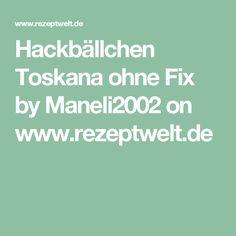 Hackbällchen Toskana ohne Fix by Maneli2002 on www.rezeptwelt.de