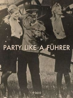 """Party Like a Führer. Hitler gets crazy with Kelly Anne and Melania while Donald is """"off screen"""" grabbin' a little. Nagasaki, Hiroshima, World War I, World History, Ww2 History, Old Pictures, Old Photos, Funny Pictures, Berlin Hauptstadt"""