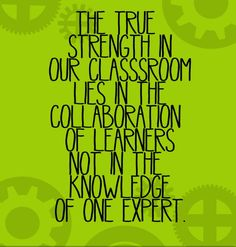 Truth about classrooms - of course the knowledgable experts are important too! :)
