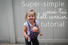 Gotta make this for Gigi so she can carry her baby when I have Leo in the Ergo :) Super-simple mei-tai doll carrier tutorial. Good for cutting your sewing teeth!