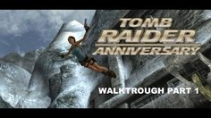 Tomb Raider :Anniversary Part 1- Peru - Mountain Caves