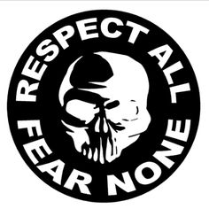 Respect All Fear None Die Cut Vinyl Decal for Windows, Vehicle Windows, Vehicle Body Surfaces or just about any surface that is smooth and clean Window Decals, Car Decals, Vinyl Decals, Custom Decals, Stencil Art, Stencils, Motorcycle Stickers, Vinyl Designs, Vinyl Projects