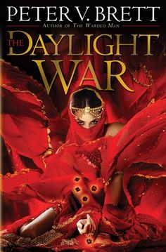 The Daylight War (Demon Cycle #3) by Peter V. Brett: Release Feb 12, 2013