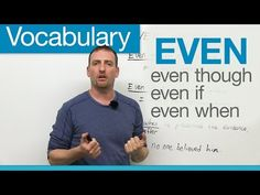 English Vocabulary - EVEN: even though, even if, even when... - YouTube        Repinned by Chesapeake College Adult Ed. We offer free classes on the Eastern Shore of MD to help you earn your GED - H.S. Diploma or Learn English (ESL).  www.Chesapeake.edu