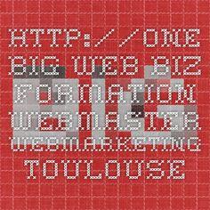 http://one-big-web.biz formation webmaster webmarketing toulouse