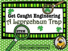 Get Caught Engineering a Leprechaun Trap!Your students engineering skills are needed to build a leprechaun trap because the local leprechaun has been causing all kinds of problems. Their trap needs to use at least one simple machine. Since leprechauns dont like to be seen, the trap will have to be able to be triggered when hes not looking!