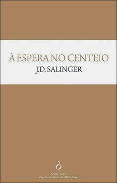 .   Dos Meus Livros: À Espera no Centeio - J. D. Salinger