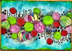 Bubbles everywhere- art journal page | Flickr - Photo Sharing!