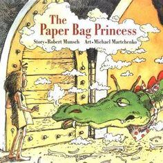 The Paper Bag Princess by Robert Munsch (don't marry a jerk just because he's a prince ;) )