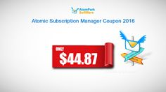 ONLY $44.87 for Atomic Subscription Manager http://tickcoupon.com/coupons/44-87-atomic-subscription-manager