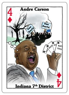 Only Barack Obama is a bigger Racist than Andre Carson. Carson says the Tea Party wants to see blacks hanging from a tree.  Enjoy the full deck of playing cards from www.votethemoutcards.com only $9.95 (free shipping)