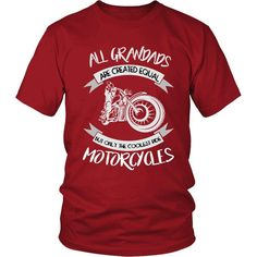 """""""Only The Coolest Grandads Ride Motorcycles"""" T-Shirt"""