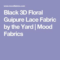 Black 3D Floral Guipure Lace Fabric by the Yard | Mood Fabrics
