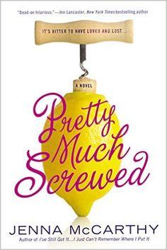 Pretty Much Screwed: Jenna Mccarthy: 9780425280683: AmazonSmile: Books