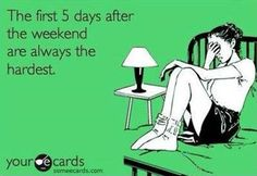 The first five days after the weekend.....