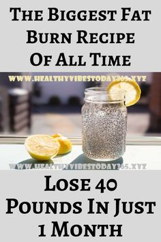 How to lose weight: Lose 40 Pounds In Just 1 Month With The Biggest Fat Burn Recipe - best of the health and fitness. Home Remedies, Natural Remedies, Health Remedies, Holistic Remedies, Herbal Remedies, Health Benefits, Health Tips, Chia Benefits, Health Care