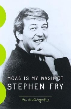 Moab Is My Washpot - Part 1 of Stephen Fry's life