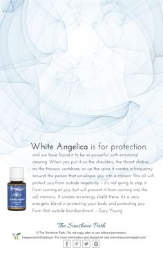 WhiteAngelica Essential Oil blend from YoungLiving for a cocoon like protection from negative energy.