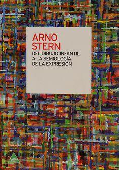 Del dibujo infantil a la semiología de la expresión, de Arno Stern.