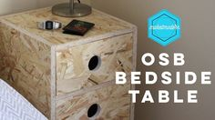 OSB Bedside Table / Make It Modern // Project#6