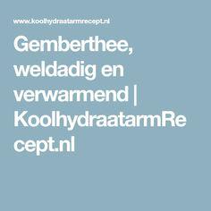 Gemberthee, weldadig en verwarmend | KoolhydraatarmRecept.nl