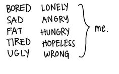 Feeling Sad and Lonely | truth text sad lonely tired fat hopeless ugly bored angry wrong hungry ...