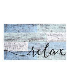 Another great find on #zulily! 'Relax' Wall Sign #zulilyfinds