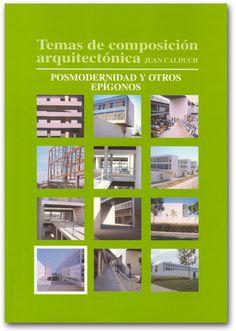 Temas de composición arquitectónica. volumen 10, Posmodernidad y otros epígonos http://encore.fama.us.es/iii/encore/record/C__Rb2657924?lang=spi