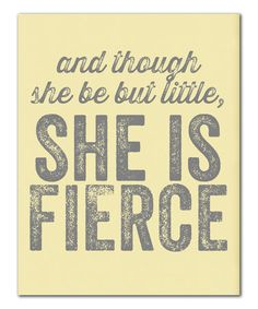 Love this Buttercream 'She is Fierce' Print by IScreenYouScreen on #zulily! #zulilyfinds