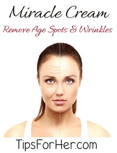 DIY Miracle Cream - Treat & Remove Age Spots & Wrinkles Tired of wrinkles and age spots? Do you want to look 10 years younger but don't want to spend a fortune? We got you covered. This is ...
