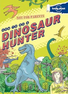 CountyCat - Title: How to be a dinosaur hunter