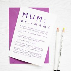 A funny mothers day card for your totally awesome Mum, the fixer of glum. Lovely purple dictionary definition design with matching envelope.