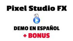 Pixel Studio FX - La Mejor Herramienta para Diseñar tu Marketing (infopr...