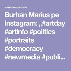 "Burhan Marius pe Instagram: ""#artday #artinfo #politics #portraits #democracy #newmedia #publicity #society #picture #explorepage #onlinegallery #onlineshop…"" Online Gallery, New Media, Art Day, Police, Portraits, Pictures, Instagram, Photos, Head Shots"