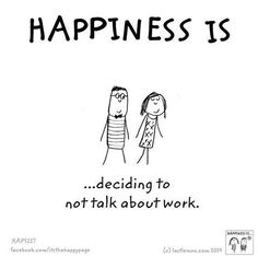 Happiness is: