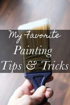 Read this before you paint! Favorite Painting Tips & Tricks from a DIY Blogger.