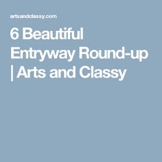 6 Beautiful Entryway Round-up | Arts and Classy