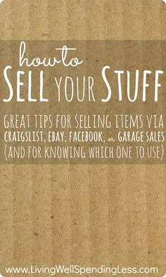 How to Sell Your Stuff.  Kids looking for some way to earn a little extra cash?  Don't miss these great tips for selling items via Craigslist, Ebay, Facebook, or Garage Sales (and for knowing which one to use!)