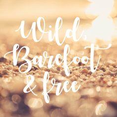 Isn't that how everyone should be!? #wildbarefootfree #inspirationalquotes #motivationalquotes #beachquotes #coastalquotes #sandquotes #quoteoftheday
