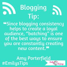 "❝Since #blogging consistency helps to create a loyal audience, ""batching"" is one of the best ways to ensure you are constantly creating new content.❞  Amy Porterfield  #EmilysTips #EmilysBloggingTips #BloggingQuotes"