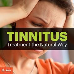Tinnitus treatment - Dr. Axe http://www.draxe.com #health #holistic #natural