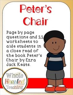 These worksheets and page by page close reading questions are made to be a supplement to the book Peter's Chair by Ezra Jack Keats. This study is great for a K-3 classroom.What is included?-2 pages of questions broken up page by page to aide in close reading of the book.-Pre-reading question and worksheet-Peters chair interactive notebook page for retell (TWO versions)-Favorite Part-Character Map (two versions)-Predicting (two versions with two different questions)-ABC order sort based off o...