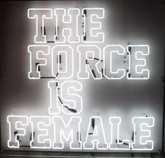 'The force is female' Neon